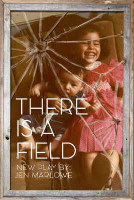 There is a Field - a new play