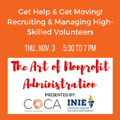 Get Help and Get Moving! Recruiting and Managing High-Skilled Volunteers