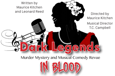 Dark Legends in Blood: Murder Mystery and Musical Comedy Revue by Maurice Kitchen and Leonard Reed