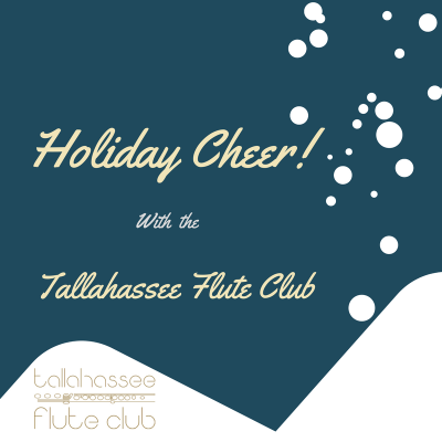 Holiday Cheer! A concert with the Tallahassee Flute Club