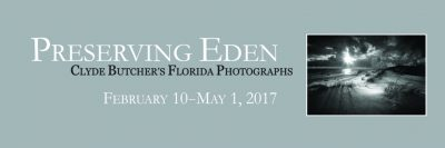 Preserving Eden: Clyde Butcher's Florida Photographs at the Museum of Florida History