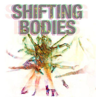 Shifting Bodies