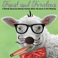 Faust and Frivolous - A Mickee Faust Cabaret / Variety Show