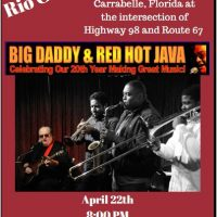 "Rio Carrabelle presents ""Big Daddy & Red Hot Java"""