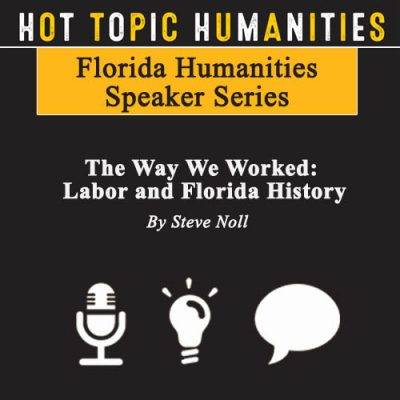 The Way We Worked: Labor and Florida History