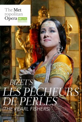 Metropolitan Opera Live in HD 2017 Summer Encores - Les Pécheurs de Perles