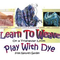 Tri-Weave & Dye Workshop
