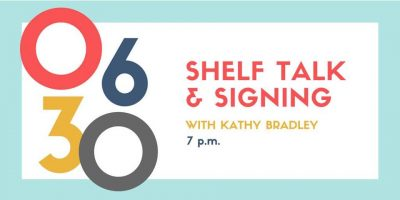 Shelf Talk & Signing with Kathy Bradley