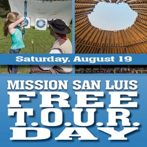 FREE T.O.U.R Day at Mission San Luis