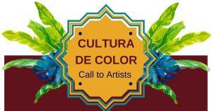 Cultura de Color Exhibition - Call to Artists