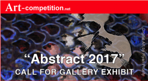 """Call for Entries """"Abstract 2017"""""""