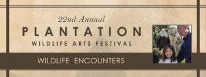 Wildlife Encounters- Plantation Wildlife Arts Festival