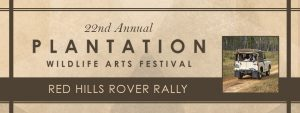 Red Hills Rover Rally, presented by the Wright Group - Plantation Wildlife Arts Festival