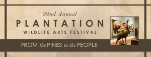 From the Pines to the People - Plantation Wildlife Arts Festival