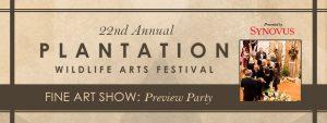 Fine Art Show Preview Party - Plantation Wildlife Arts Festival