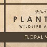 Floral Workshop - Plantation Wildlife Arts Festival