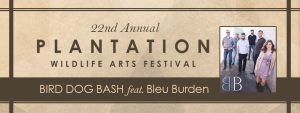 Bird Dog Bash - Plantation Wildlife Arts Festival