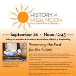 History at High Noon on 9-26-17 - Preserving the Past for the Future