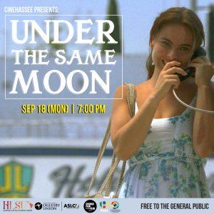 Cinehassee: Under The Same Moon