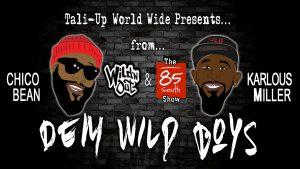Dem Wild Boys - Chico Bean and Karlous Miller