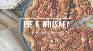 Pie & Whiskey