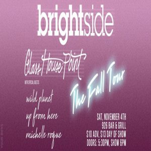 Brightside w/ Glass House Point, Wild Planet, Up From Here, Michelle Roque