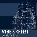 Wine & Cheese Curator's Tour