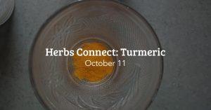 Herbs Connect: Turmeric