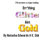 ETA presents Err'thing Glitter Ain't Gold
