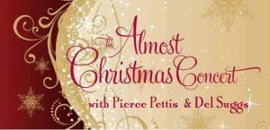 Pierce Pettis & Del Suggs: The Almost Christmas Concerts