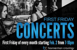 First Friday Concerts at Bannerman Crossings