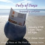 Waging Peace at The Plant Workshop Series: Pods of Peace