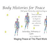 Waging Peace at the Plant Workshop Series: Body Histories for Peace