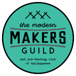 The Modern Makers Guild and Pie-Tasting Club of Tallahassee {February Meeting}