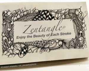 HAA (Healing Arts Alliance) of the Big Band, Inc. Presents Zentangle® with Midori, CZT