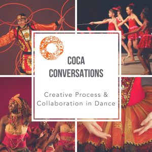 COCA Conversations: Dance - Creative Process & Collaboration