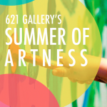 621 Gallery's Summer of Artness