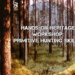 Hands-On Heritage: Primitive Hunting Skills