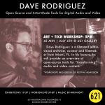 ART + TECH Festival Workshop | Dave Rodriguez