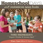 Homeschool Days at Mission San Luis