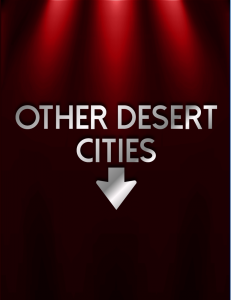 Auditions: Other Desert Cities