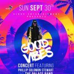 Good Vibes Concert feat. Phillip Solomon Stewart & The Palace Band