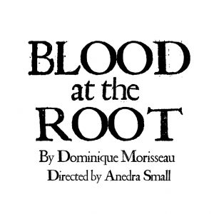Blood at The Root - by Dominique Morisseau