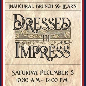 Inaugural Brunch & Learn: Dressed to Impress