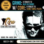 Grind (Alice in Chains Tribute) w/ Core (Stone Temple Pilots Tribute)