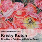 Master Artist Workshop: Kristy Kutch