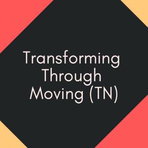 Transforming Through Moving (TN)