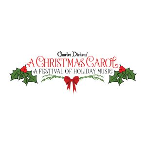 A Christmas Carol…A Festival of Holiday Music