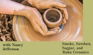 Smoke, Sawdust, Saggar, and Raku Ceramics