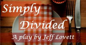 Simply Divided - a play by Jeff Lovett